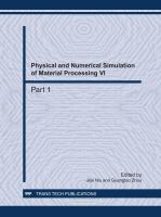 Physical and numerical simulation of materials processing VI [electronic resource] : selected, peer reviewed papers from the 6th International Conference on Physical and Numerical             Simulation of Materials Processing (ICPNS2010), November 16-19, 2010, Guilin, China