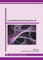 Local Mechanical Properties IX [electronic resource] : selected peer reviewed papers from the 9th International Conference on Local Mechanical Properties (LMP 2012), November 7-9, 2012, Levoca, Slovak Republic