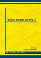 Power and energy systems III [electronic resource] : selected, peer reviewed papers from the 2013 3rd International Conference on Power and Energy Systems (ICPES 2013), November 23-24, Bangkok, Thailand