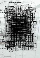 Wo Architekten arbeiten = Where architects work