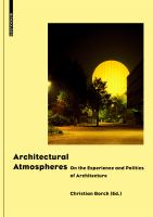 Architectural atmospheres : on the experience and politics of architecture