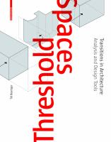 Threshold spaces : transitions in architecture : analysis and design tools