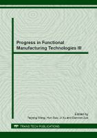Progress in functional manufacturing technologies III [electronic resource]