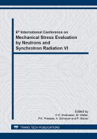 Mechanical stress evaluation by neutrons and synchrotron radiation VI [electronic resource] : selected, peer reviewed papers from the 6th International Conference on Mechanical Stress Evaluation by Neutrons and Synchrotron Radiation (MECA SENS VI 2011), September 7-9, 2011, Hamburg, Germany
