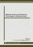 Materials science and advanced technologies in manufacturing II : selected, peer reviewed papers from the 4th International Conference on Materials Science and Engineering (ICMSE             2014), December 27-28, Jiujiang, China