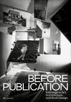Before publication : montage in art, architecture, and book design /