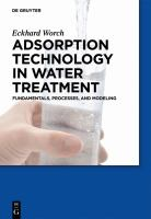 Adsorption technology in water treatment [electronic resource] : fundamentals, processes, and modeling