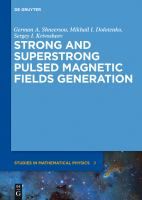 Strong and superstrong pulsed magnetic fields generation [electronic resource]
