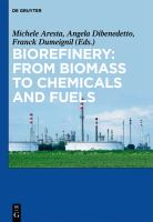 Biorefinery [electronic resource] : from biomass to chemicals and fuels
