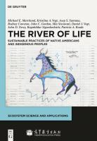 The river of life : sustainable practices of native Americans and indigenous peoples