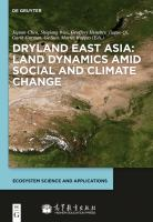 Dryland East Asia land dynamics amid social and climate change