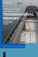 Transnational memory [electronic resource] : circulation, articulation, scales