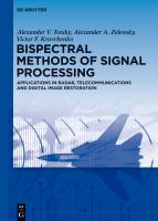 Bispectral methods of signal processing [electronic resource] : applications in radar, telecommunications and digital image restoration