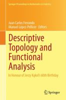 Descriptive topology and functional analysis [electronic resource] : in honor of Jerzy Kakol's 60th birthday