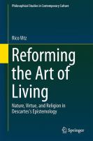 Reforming the Art of Living [electronic resource] : Nature, Virtue, and Religion in Descartes's Epistemology