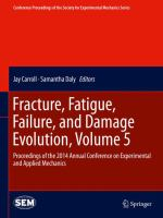 Fracture, fatigue, failure, and damage evolution. Volume 5 : proceedings of the 2014 Annual Conference on Experimental and Applied Mechanics