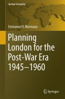 Planning London for the Post-War Era 1945-1960 [electronic resource]
