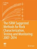 The ISRM Suggested Methods for Rock Characterization, Testing and Monitoring: 2007-2014 [electronic resource]