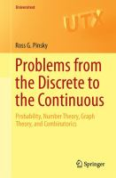 Problems from the Discrete to the Continuous [electronic resource] : Probability, Number Theory, Graph Theory, and Combinatorics
