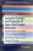 Excitation Energies and Properties of Open-Shell Singlet Molecules [electronic resource] : Applications to a New Class of Molecules for Nonlinear Optics and Singlet Fission