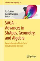 SAGA ? Advances in ShApes, Geometry, and Algebra [electronic resource] : Results from the Marie Curie Initial Training Network