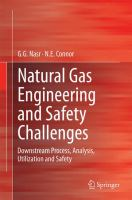 Natural Gas Engineering and Safety Challenges [electronic resource] : Downstream Process, Analysis, Utilization and Safety