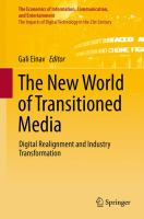 The New World of Transitioned Media [electronic resource] : Digital Realignment and Industry Transformation