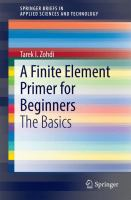 A Finite Element Primer for Beginners [electronic resource] : The Basics