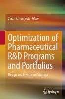 Optimization of Pharmaceutical R&D Programs and Portfolios [electronic resource] : Design and Investment Strategy