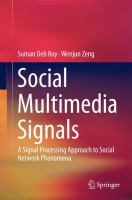 Social Multimedia Signals [electronic resource] : A Signal Processing Approach to Social Network Phenomena