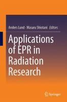Applications of EPR in Radiation Research [electronic resource]
