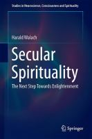 Secular Spirituality [electronic resource] : The Next Step Towards Enlightenment