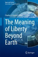 The Meaning of Liberty Beyond Earth [electronic resource]