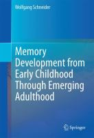 Memory Development from Early Childhood Through Emerging Adulthood [electronic resource]