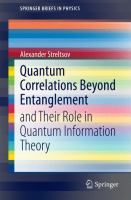 Quantum Correlations Beyond Entanglement [electronic resource] : and Their Role in Quantum Information Theory