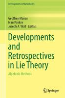Developments and Retrospectives in Lie Theory [electronic resource] : Algebraic Methods
