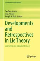 Developments and Retrospectives in Lie Theory [electronic resource] : Geometric and Analytic Methods