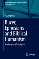 Bucer, Ephesians and Biblical Humanism [electronic resource] : The Exegete as Theologian
