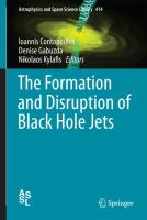 The Formation and Disruption of Black Hole Jets [electronic resource]