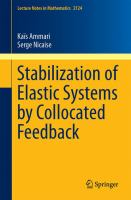 Stabilization of Elastic Systems by Collocated Feedback [electronic resource]