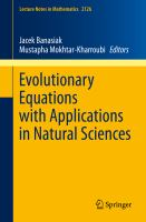 Evolutionary Equations with Applications in Natural Sciences [electronic resource]