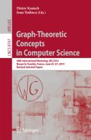 Graph-Theoretic Concepts in Computer Science [electronic resource] : 40th International Workshop, WG 2014, Nouan-le-Fuzelier, France, June 25-27, 2014. Revised Selected Papers