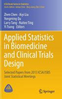 Applied statistics in biomedicine and clinical trials design [electronic resource] : selected papers from 2013 ICSA/ISBS Joint Statistical Meetings