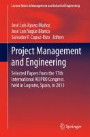 Project management and engineering [electronic resource] : selected papers from the 17th International AEIPRO Congress held in Logroño, Spain, in 2013