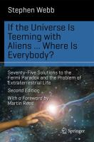 If the universe is teeming with aliens ... where is everybody? [electronic resource] : seventy-five solutions to the fermi paradox and the problem of extraterrestrial life