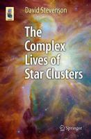 The Complex Lives of Star Clusters [electronic resource]