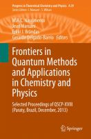 Frontiers in quantum methods and applications in chemistry and physics [electronic resource] : selected proceedings of QSCP-XVIII (Paraty, Brazil, December, 2013)