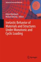 Inelastic Behavior of Materials and Structures Under Monotonic and Cyclic Loading [electronic resource]