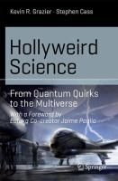 Hollyweird Science [electronic resource] : From Quantum Quirks to the Multiverse