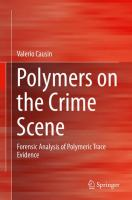 Polymers on the Crime Scene [electronic resource] : Forensic Analysis of Polymeric Trace Evidence